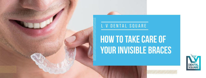 how to take care of you invisible braces
