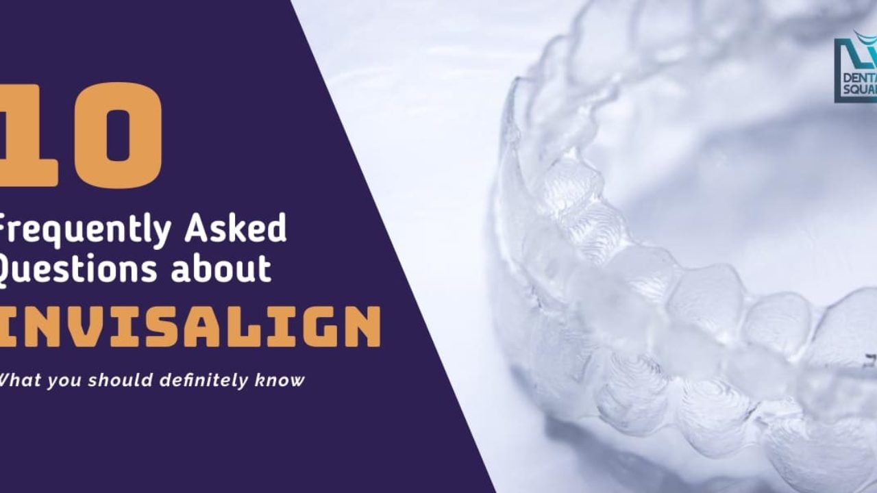 10 frequently asked questions about Invisalign braces - L V Dental