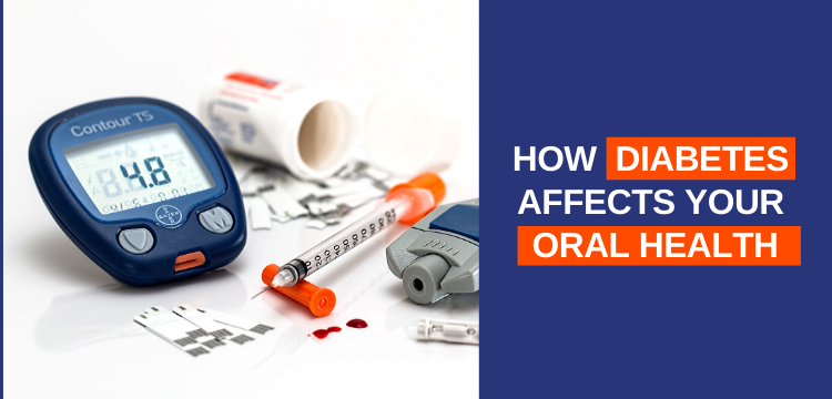 How Diabetes Affects Your Oral Health